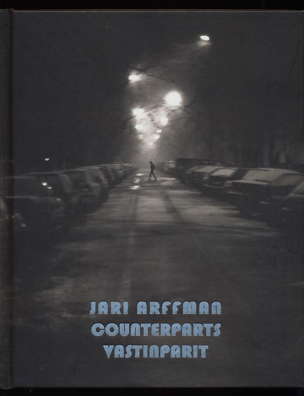 Jari Arffman : Vastinparit - Counterparts [Kajaani Art Museum, 30.9. - 18.11.2007]