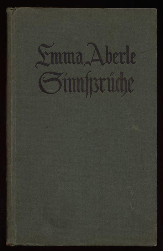 Sinnsprüche / Emma Aberle