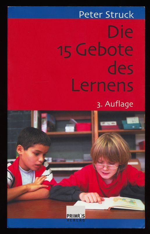 Die 15 Gebote des Lernens : Schule nach PISA. 3. unveränd. Aufl.,