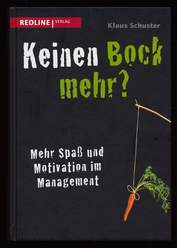 Keinen Bock mehr? Mehr Spaß und Motivation im Management. 1. Aufl.,