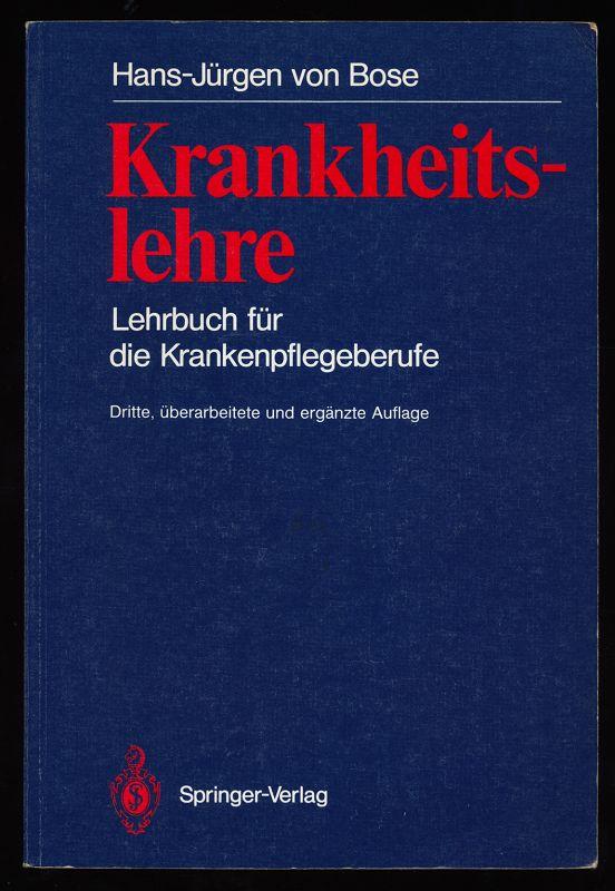 Krankheitslehre : Lehrbuch für die Krankenpflegeberufe. 3. überarb. u. erg. Aufl.,