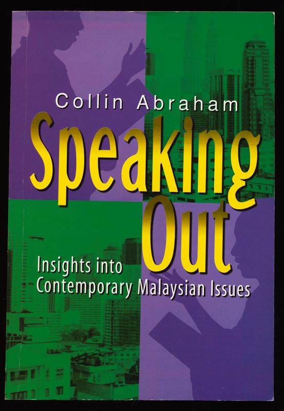 Speaking out : Insights into Contemporary Malaysian Issues. 1st published,