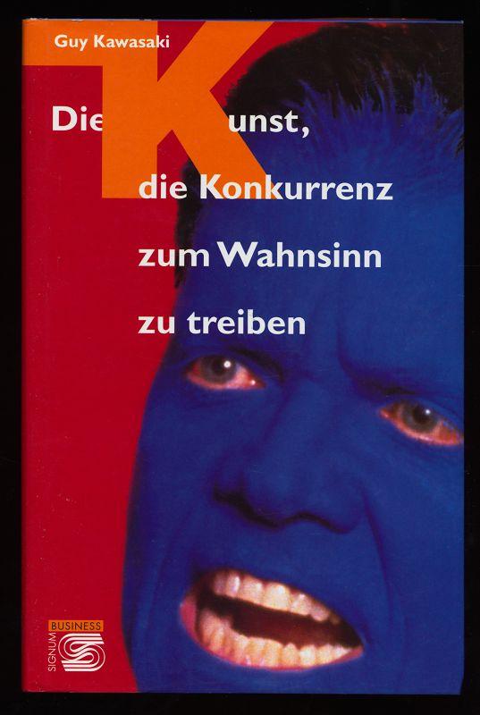 Die Kunst, die Konkurrenz zum Wahnsinn zu treiben. 2. Aufl.,