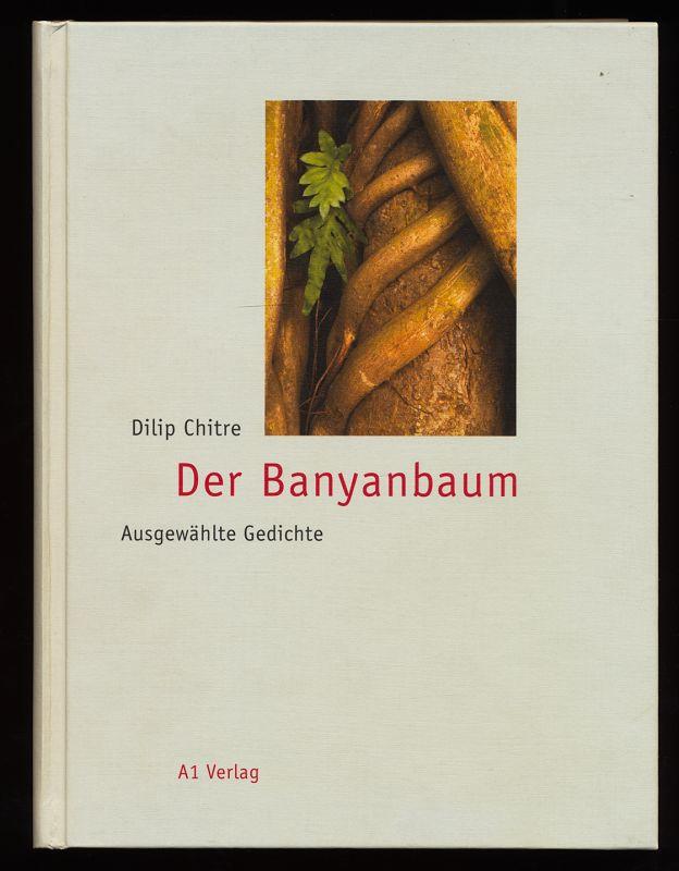 Der Banyanbaum : Ausgewählte Gedichte. 1. Aufl.,