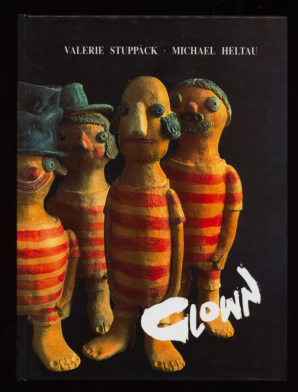 Clown : Keramische Figuren. Valerie Stuppäck. Text: Michael Heltau. [Hrsg.]: Siegfried Karrer.
