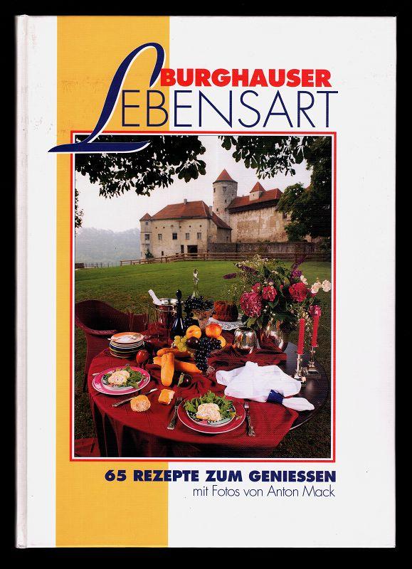 Burghauser Lebensart : 65 Rezepte zum geniessen.