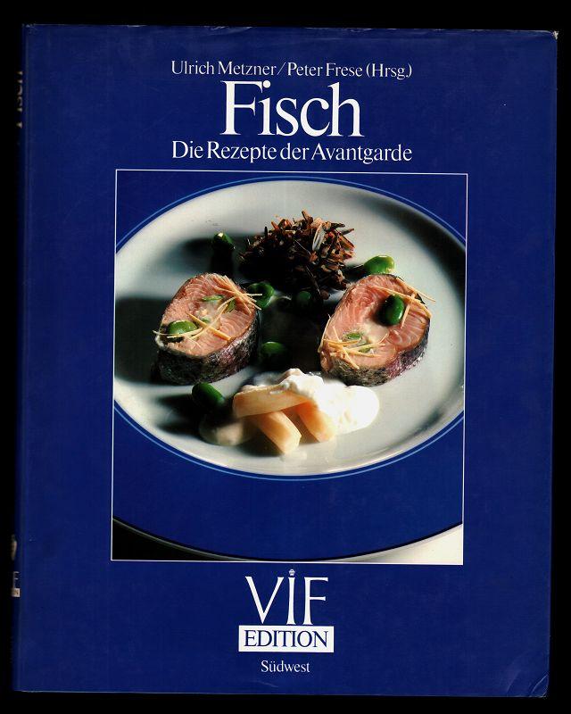 Fisch. Die Rezepte der Avantgarde.
