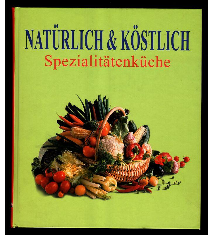 Natürlich & Köstlich - Spezialitätenküche.