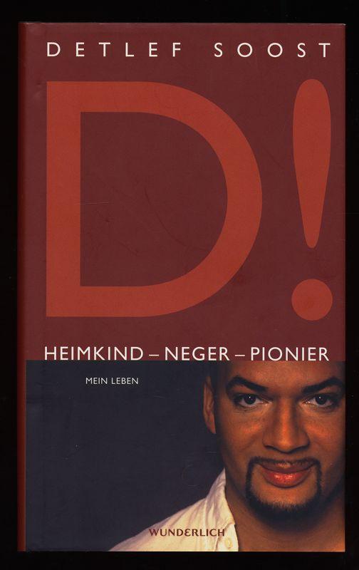 Heimkind - Neger - Pionier : Mein Leben. 1. Aufl.,