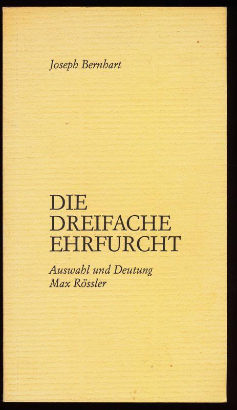 Die dreifache Ehrfurcht. Auswahl und Deutung Max Rössler. Als Ms. gedr.,