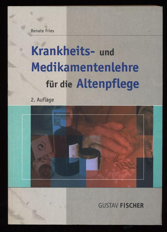 Krankheits- und Medikamentenlehre für Altenpflegeschüler. 2. erg. Aufl., 1. unveränd. Nachdr.,