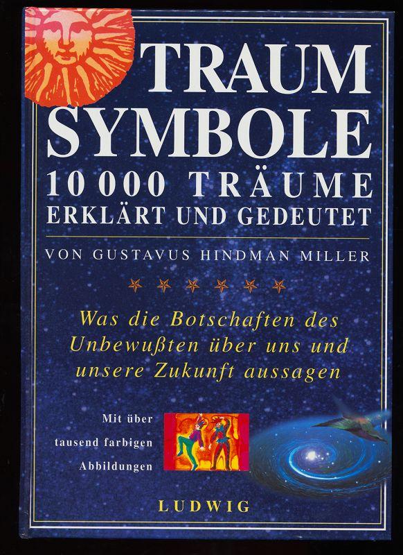 Traumsymbole : 10000 Träume erklärt und gedeutet. Was die Botschaften des Unbewußten über uns und unsere Zukunft aussagen. Rev. Textfassung.