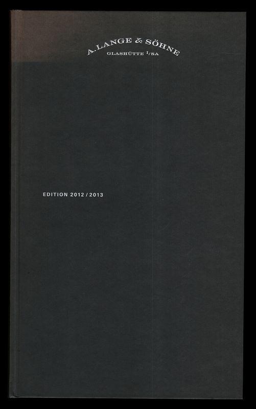 Lange, A.: A. Lange & Söhne Glashütte i. SA : Edition 2012 / 2013