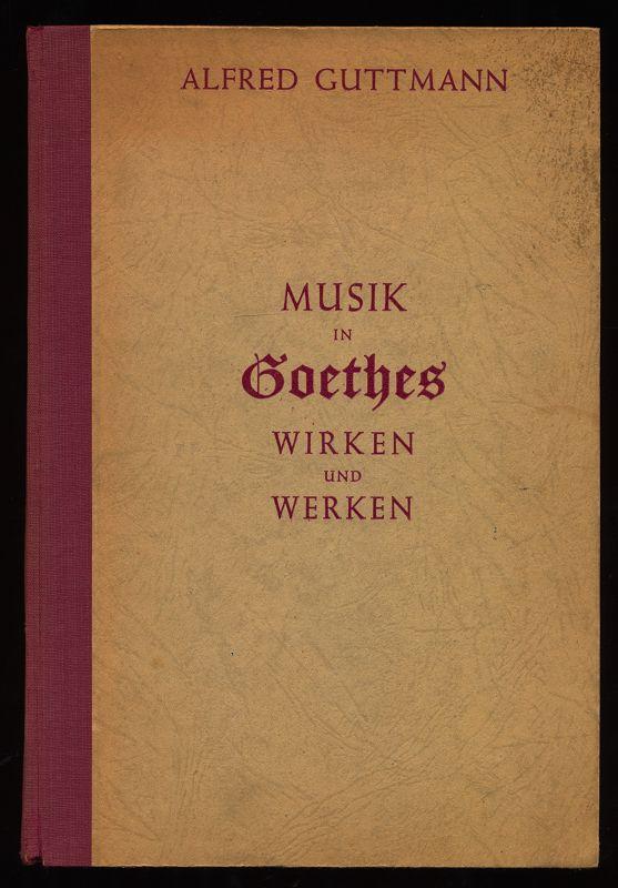 Musik in Goethes Wirken und Werken.
