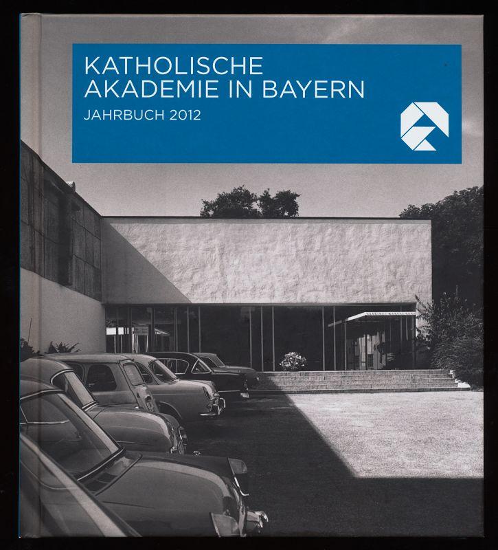 Katholische Akademie in Bayern : Jahrbuch 2012