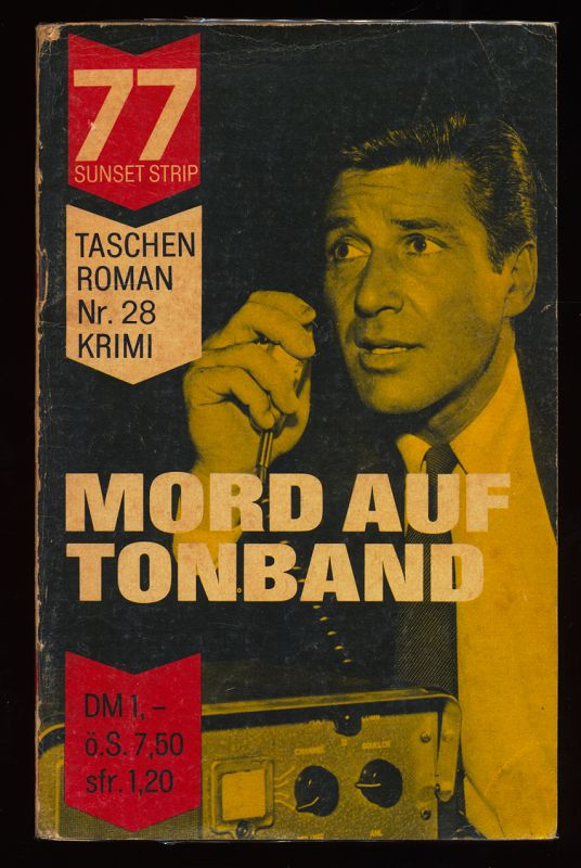 Mord auf Tonband : Kriminalroman. 77 Sunset Strip Taschenroman, Band 28