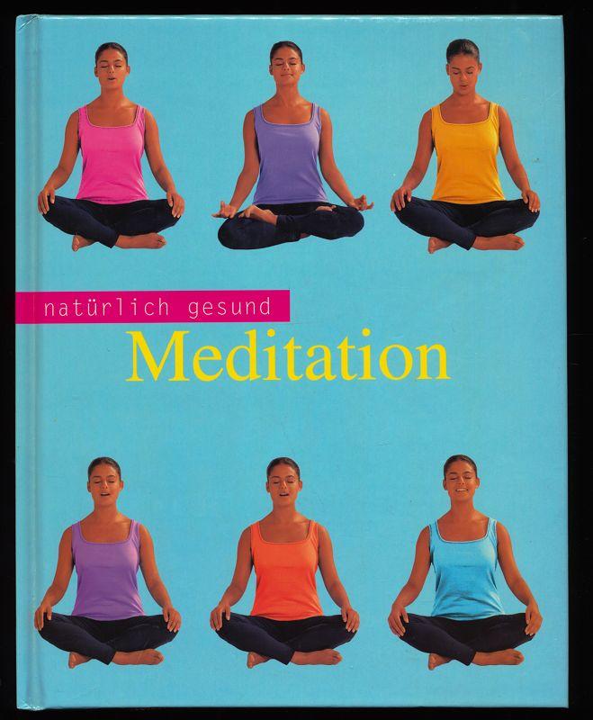 Meditation : natürlich gesund.