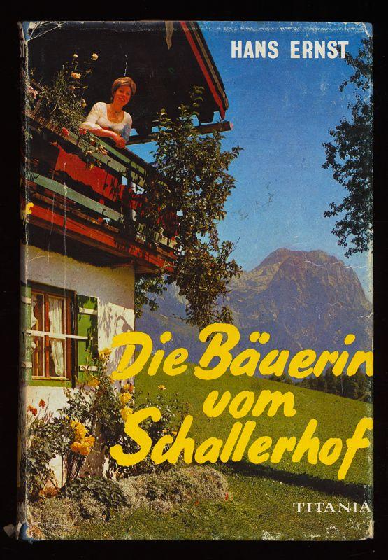 Ernst, Hans: Die Bäuerin vom Schallerhof : Roman.