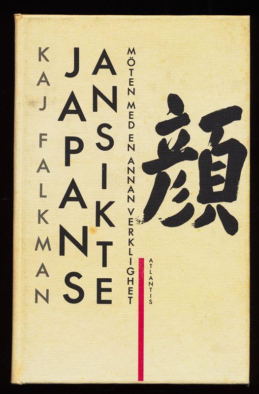 Japans Ansikte : Möten med en annan Verklighet.