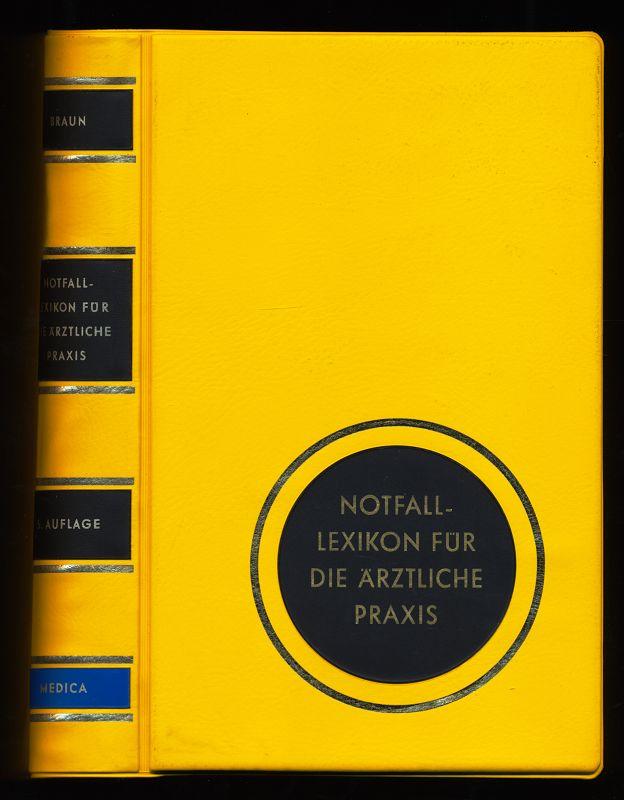 Notfall-Lexikon für die ärztliche Praxis : Diagnostisch-therapeutisches Taschenbuch. 5. Aufl.,