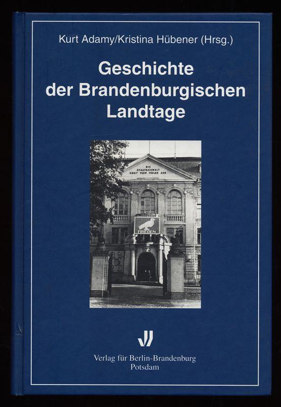 Geschichte der brandenburgischen Landtage : Von den Anfängen 1823 bis in die Gegenwart. 1. Aufl.,