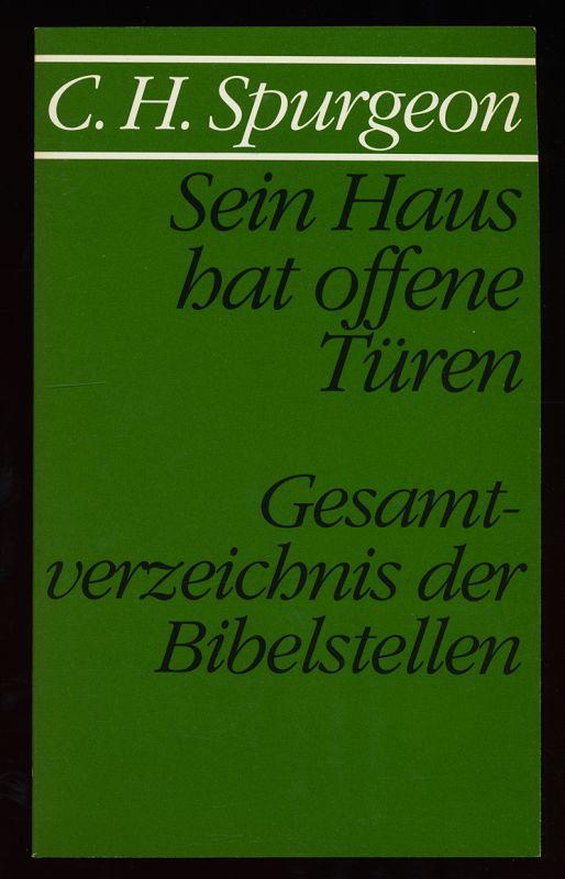 Sein Haus hat offene Türen : Einladung zum Glauben ; Anhang: Gesamtverzeichnis der Bibelstellen in allen Bänden dieser Ausgabe. 4. Taschenbuchaufl. dieser Ausg.,
