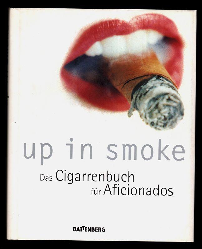 Up in smoke : Das Cigarrenbuch für Aficionados.