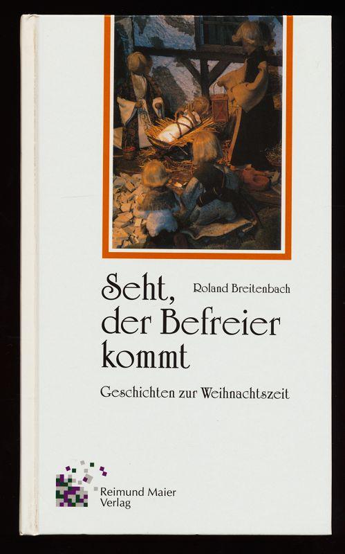 Seht, der Befreier kommt : Geschichten zur Weihnachtszeit. 2. Aufl.,