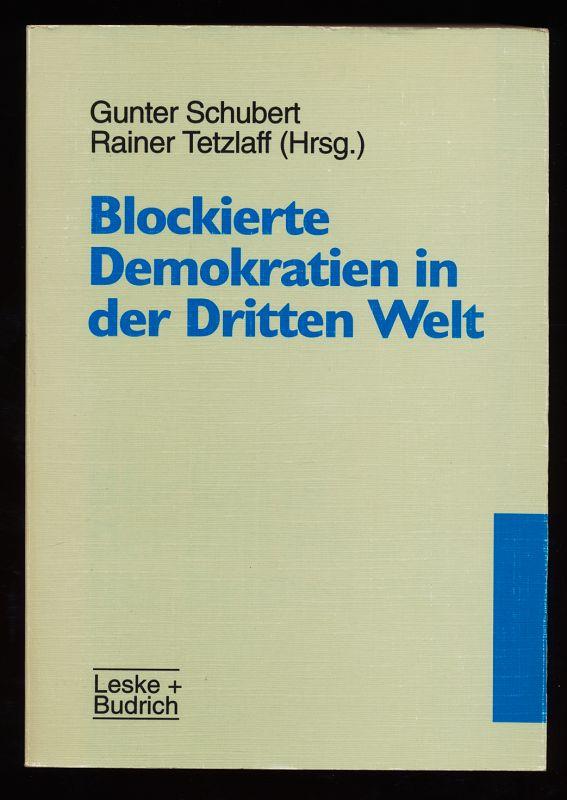 Blockierte Demokratien in der Dritten Welt.
