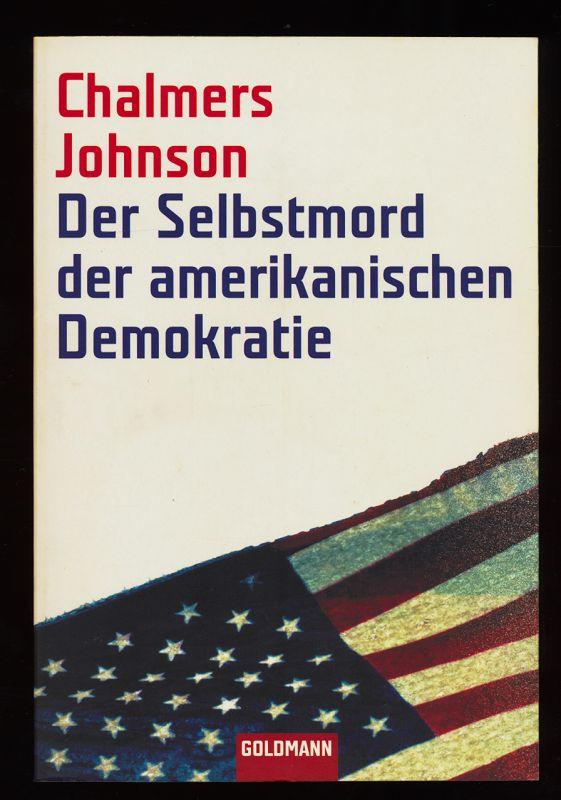 Der Selbstmord der amerikanischen Demokratie. Vollst. Taschenbuchausg., 1. Aufl.,