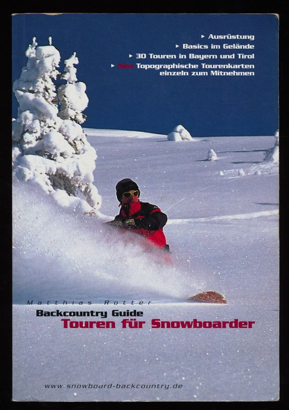 Backcountry-Guide - Touren für Snowboarder. Ausrüstung, Basics im Gelände, 30 Touren in Bayern und Tirol. Topographische Karten einzeln zum Mitnehmen. 1. Aufl.,