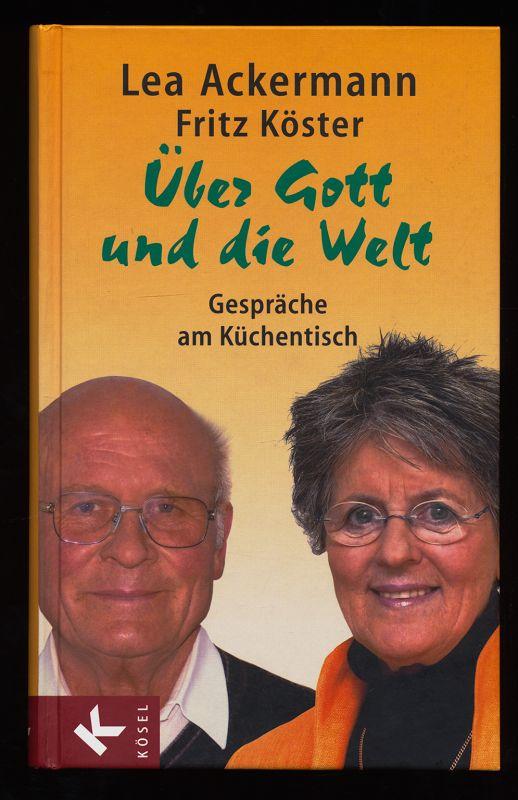 Über Gott und die Welt : Gespräche am Küchentisch.