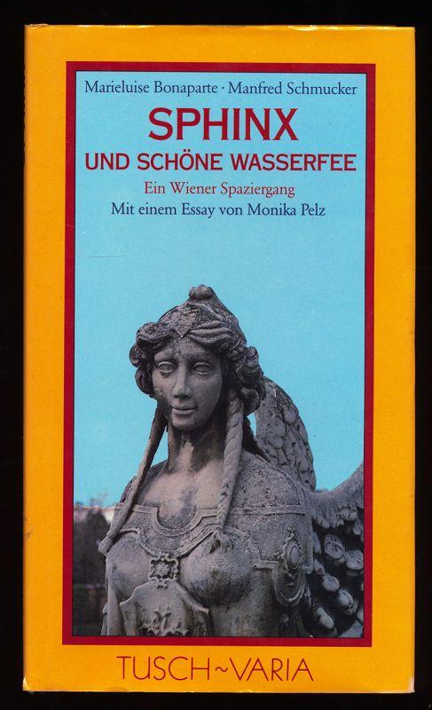 Sphinx und schöne Wasserfee : Ein Wiener Spaziergang.