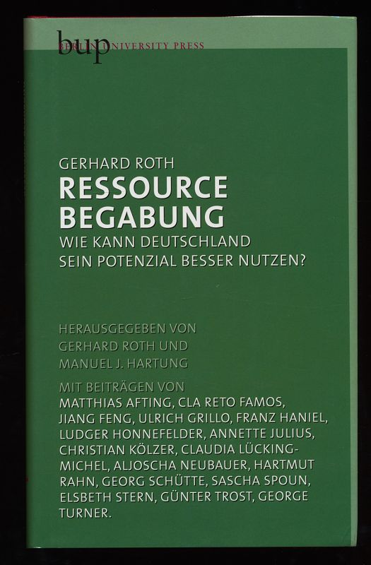 Ressource Begabung : Wie kann Deutschland sein Potential besser nutzen?  1. Aufl., - Roth, Gerhard (Hrsg.) und Manuel Hartung