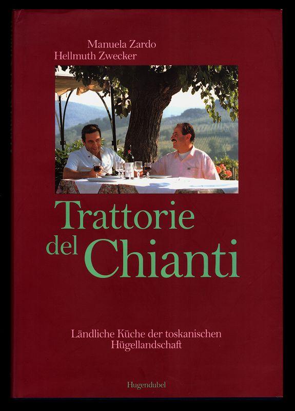 Trattorie del Chianti : Ländliche Küche der toskanischen Hügellandschaft.