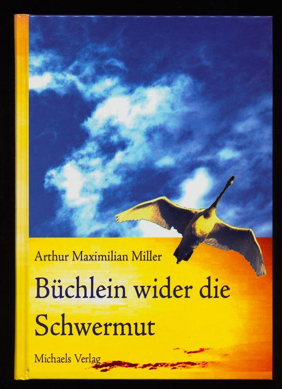 Büchlein wider die Schwermut. 1. Aufl.,