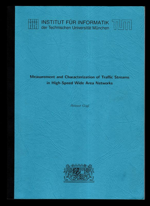 Measurement and Characterization of Traffic Streams in High-Speed Wide Area Networks. Als Ms. gedr.,