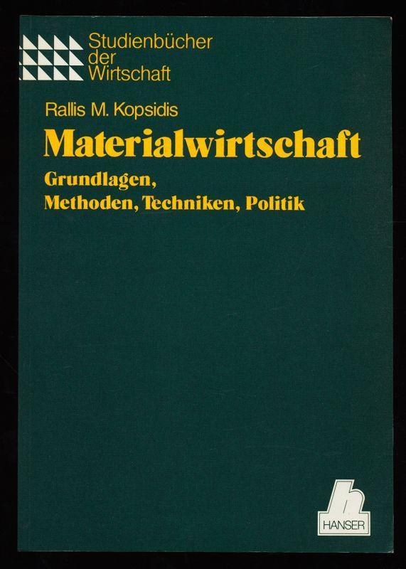 Materialwirtschaft : Grundlagen, Methoden, Techniken, Politik.