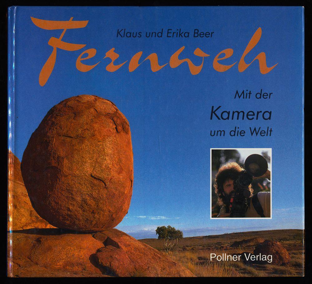 Beer, Klaus und Erika Beer: Fernweh : Mit der Kamera umdie Welt. (Band 1)