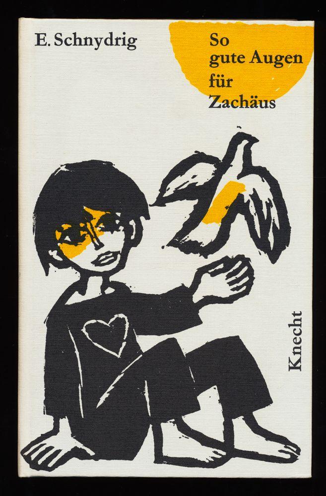 So gute Augen für Zachäus. 1. Aufl.,