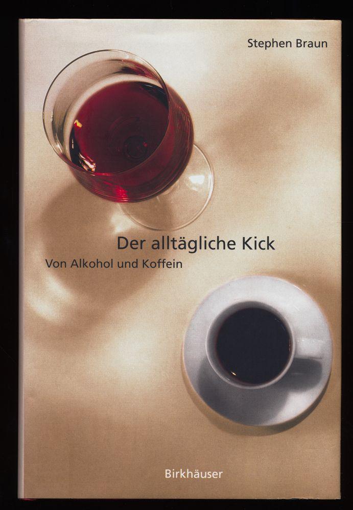 Der alltägliche Kick : Von Alkohol und Koffein.