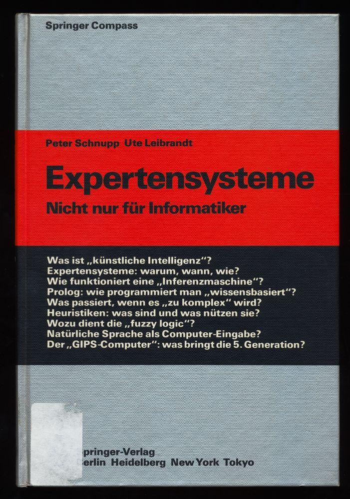 Expertensysteme : Nicht nur für Informatiker. 2., korrigierte Aufl.,