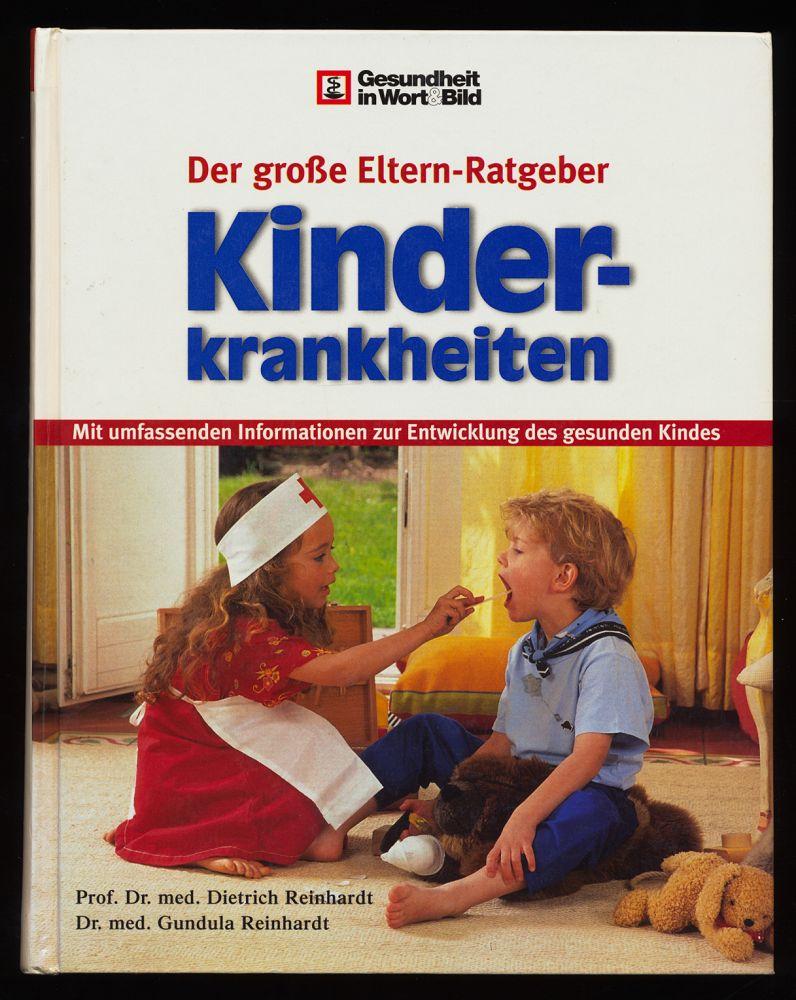 Der große Eltern-Ratgeber Kinderkrankheiten : Mit umfassenden Informationen zur Entwicklung des gesunden Kindes. 2., aktualisierte Aufl.,