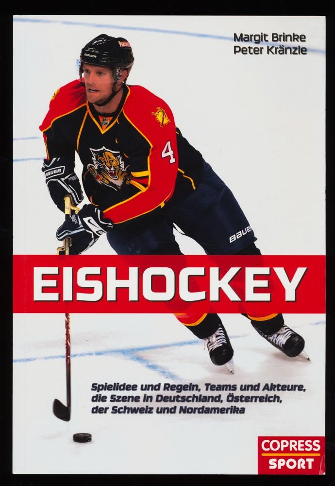 Eishockey : Spielidee und Regeln, Teams und Akteure, die Szene in Deutschland, Österreich, der Schweiz und Nordamerika. 5., aktualisierte und erw. Neuaufl.,