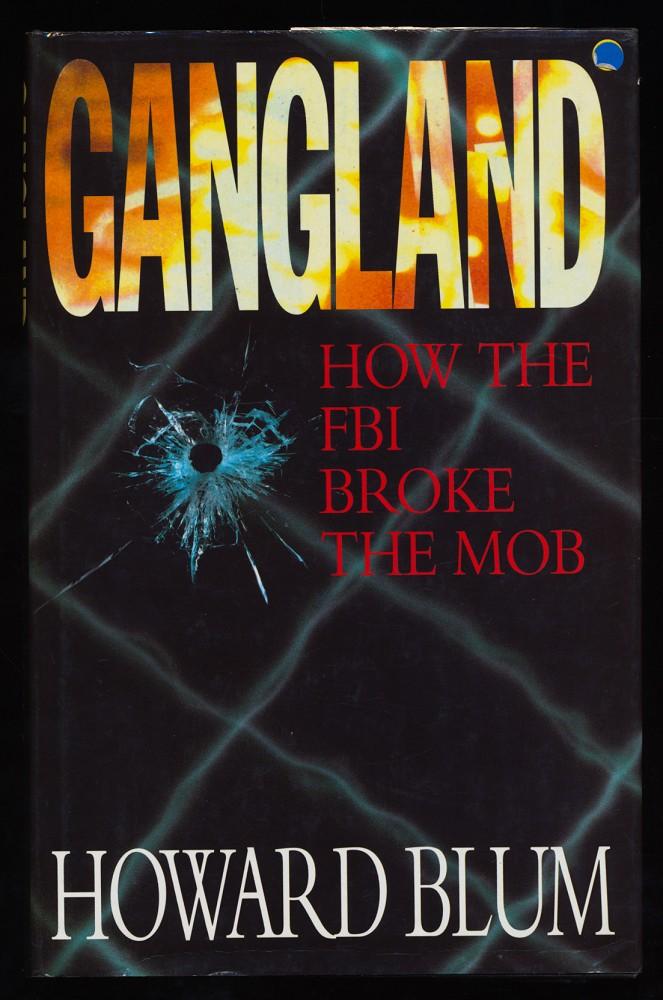 Gangland : How the FBI Broke the Mob.