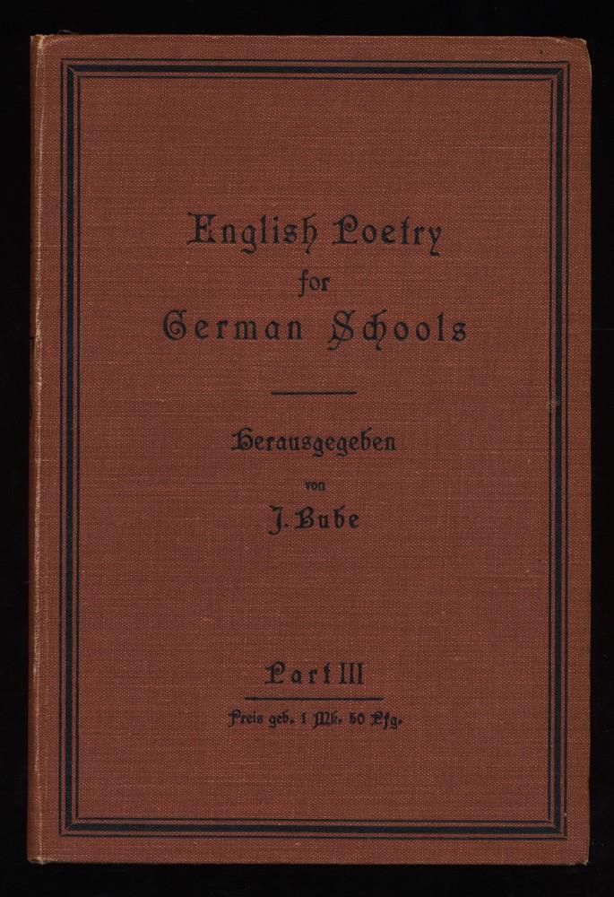 Bube, Johanna: English Poetry for German Schools. In three Parts : Part III.
