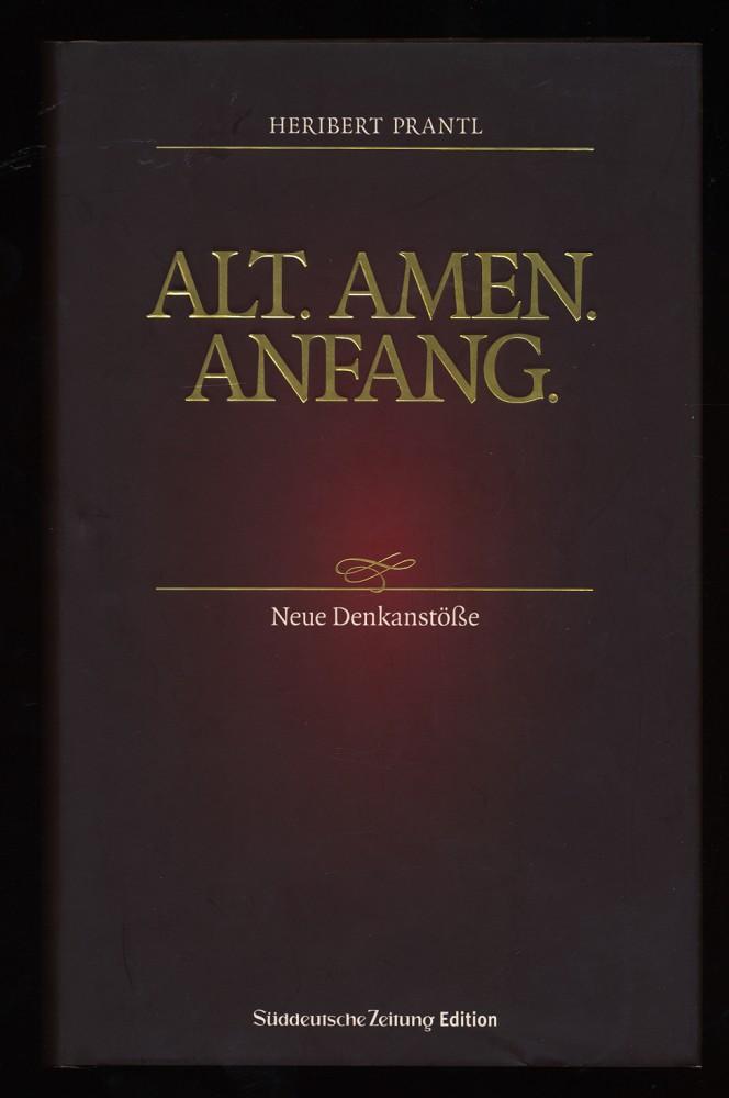 Alt. Amen. Anfang. : Neue Denkanstöße. [Neue Ausg.]