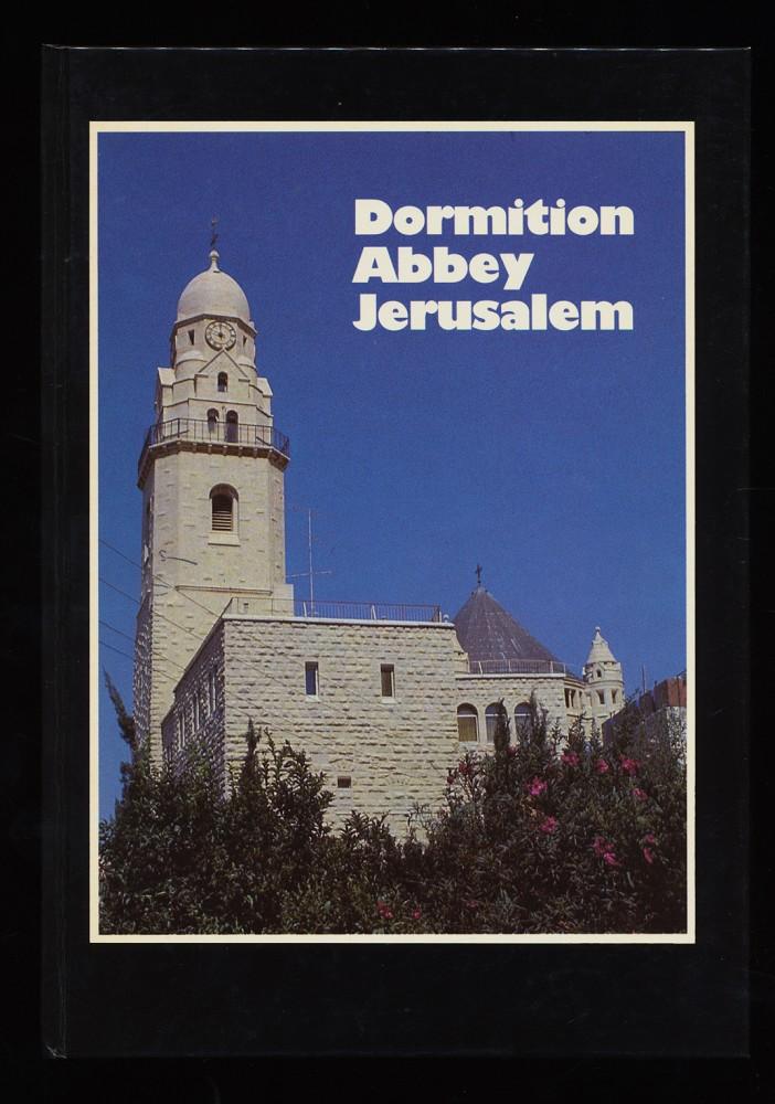 Dormition Abbey Jerusalem und Laurentius Klein: Festschrift des theologischen Studienjahres der Dormition Abbey Jerusalem für Abt Dr. Laurentius Klein OSB