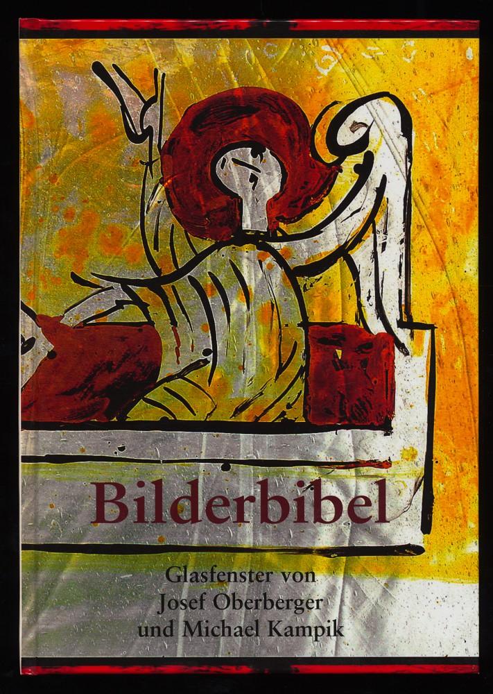 Bilderbibel. Glasfenster von und Michael Kampik. 1. Aufl.,