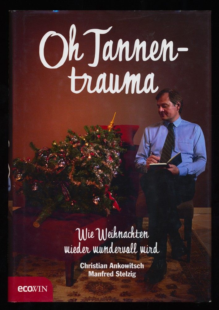 Oh Tannentrauma : Wie Weihnachten wieder wundervoll wird. 1. Aufl.,